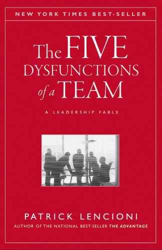Patrick-Lencioni-The-Five-Disfunctions-of-a-Team