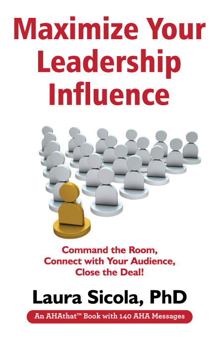 Laura Sicola, PhD. Maximize your leadership influence