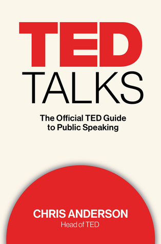 TED Talks. The Official TED Guide to Public Speaking. Chris Anderson. 2016.jpg