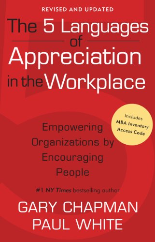 Gary Chapman, Paul White. The 5 Languages of Appreciation in the Workplace. 2012