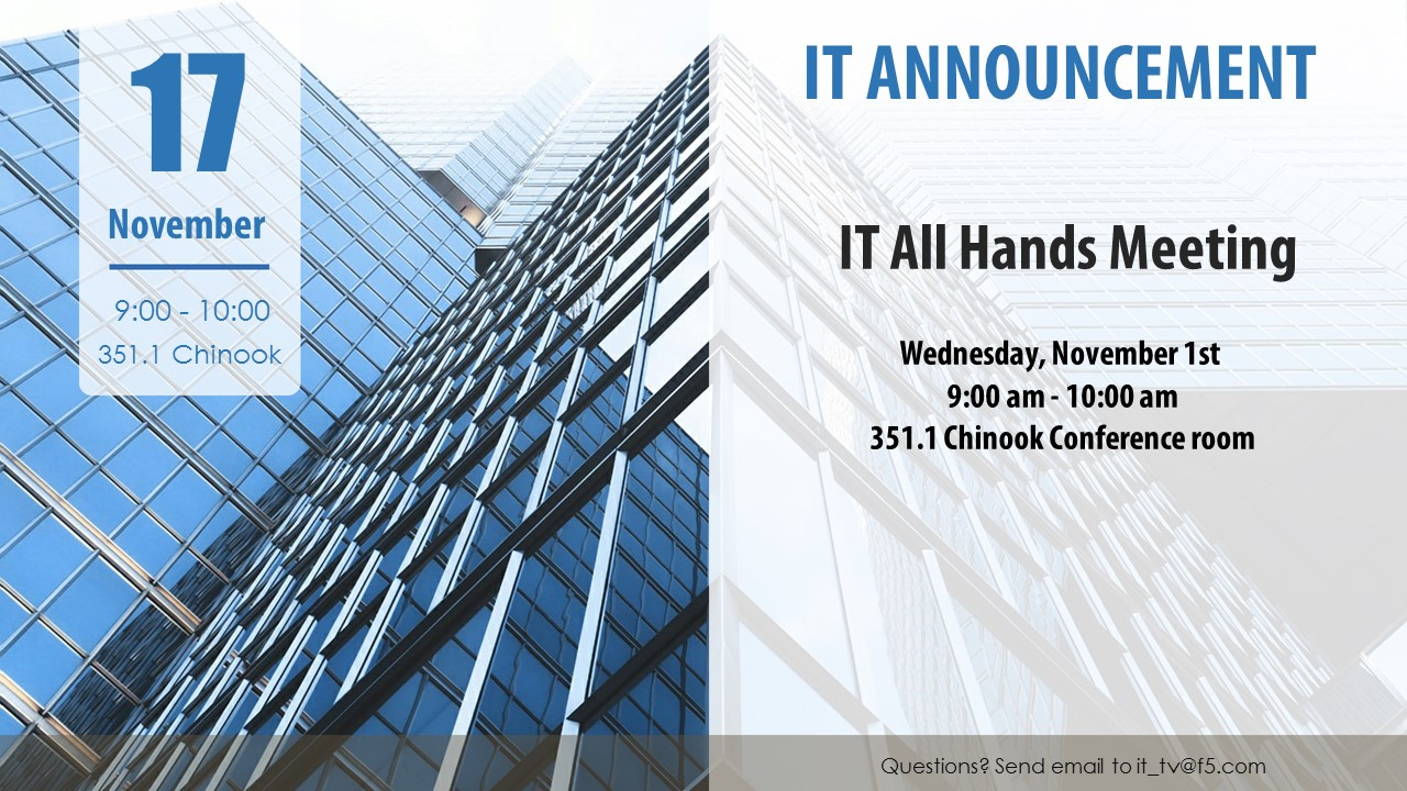 F5 IT All Hands Announcement. Slide for IT TV