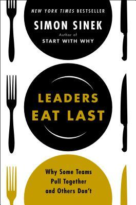Leaders Eat Last. Simon Sinek. 2014