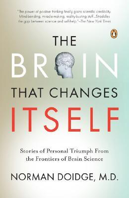 The Brain That Changes Itself. Norman Doidge. 2008