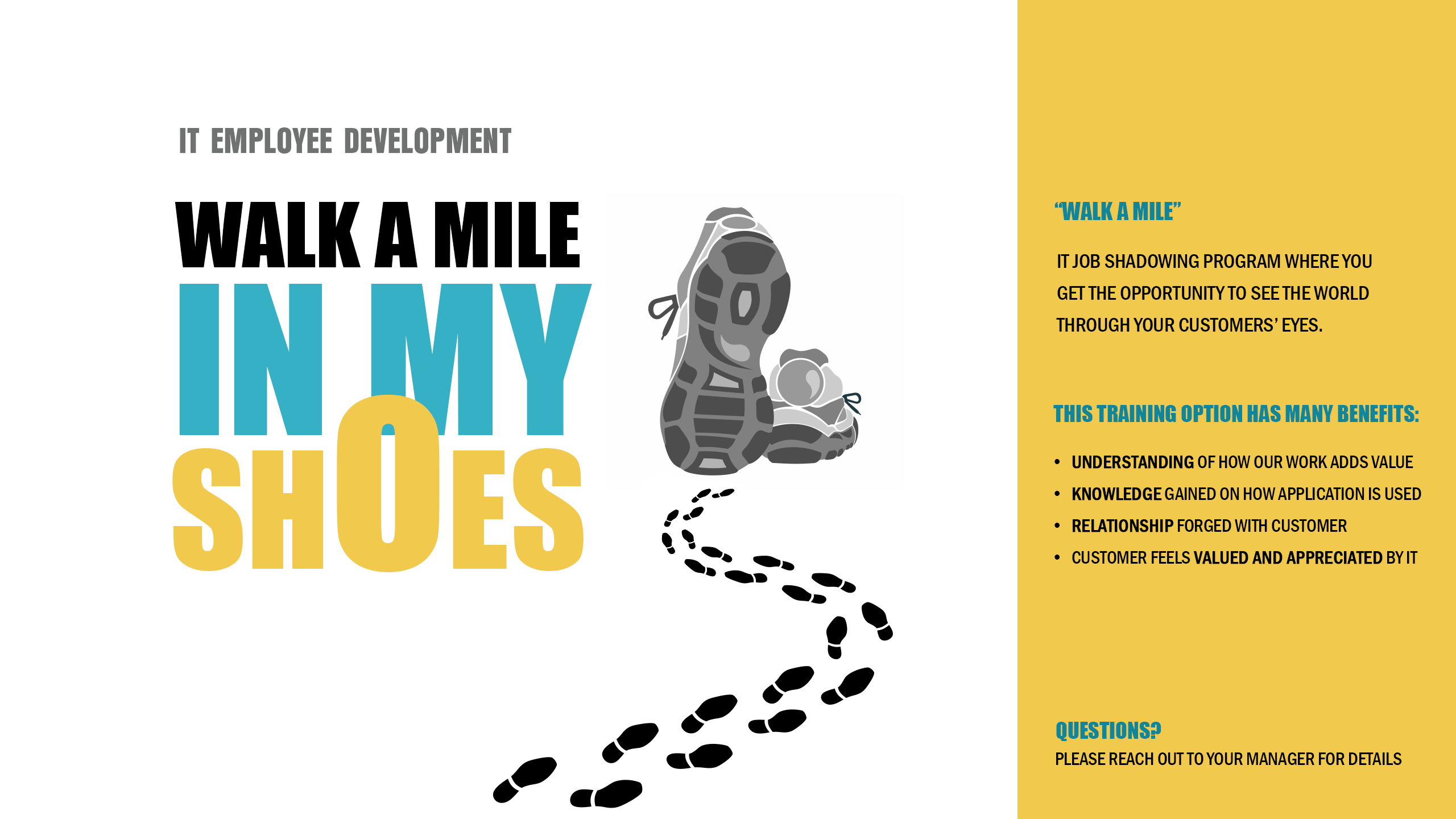 Walk a mile in my shoes. Slide for IT TV