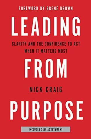 Leading from Purpose by Nick Craig. 2018