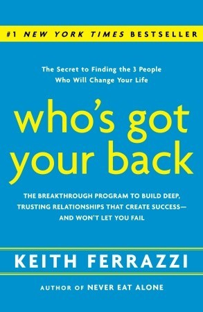 Who's Got Your Back. Keith. Ferrazzi. 2009
